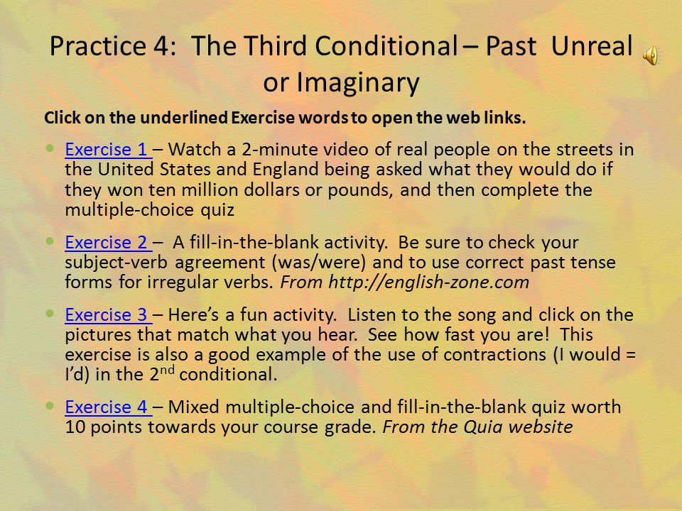 Practice 4: The Third Conditional – Past Unreal or Imaginary