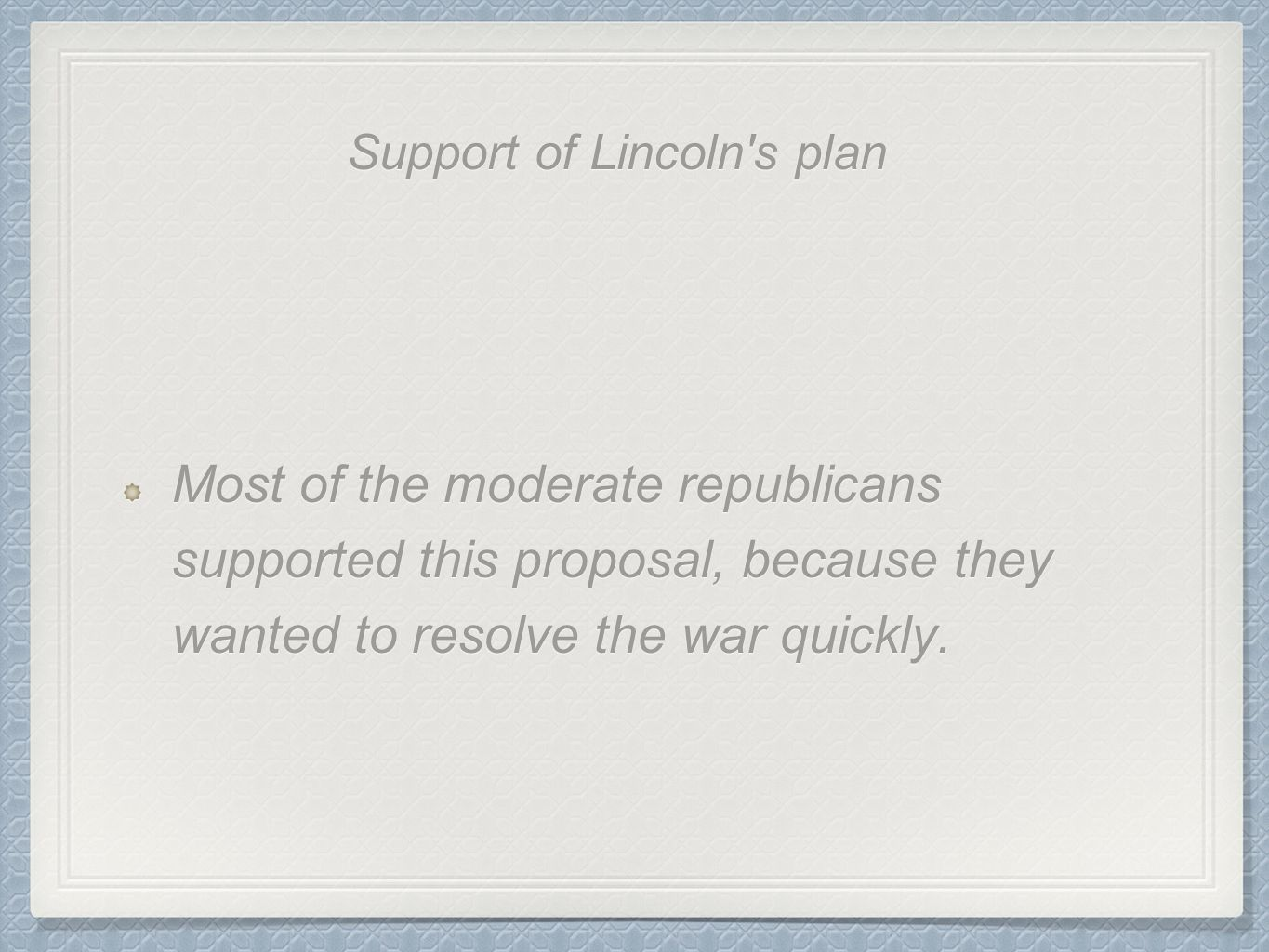Support of Lincoln s plan