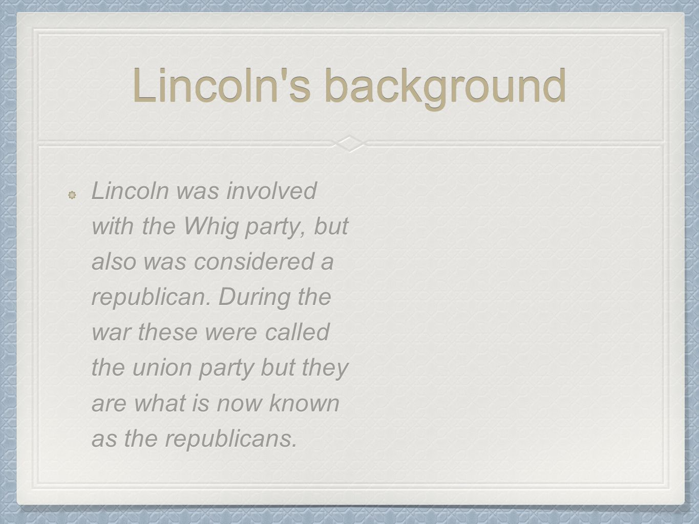 Lincoln s background
