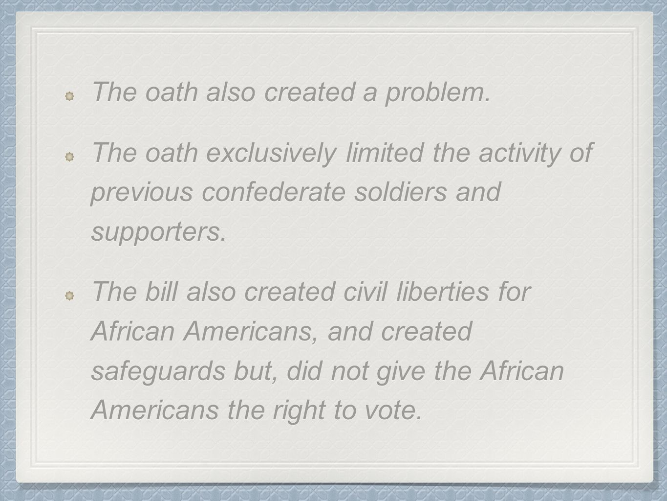 The oath also created a problem.