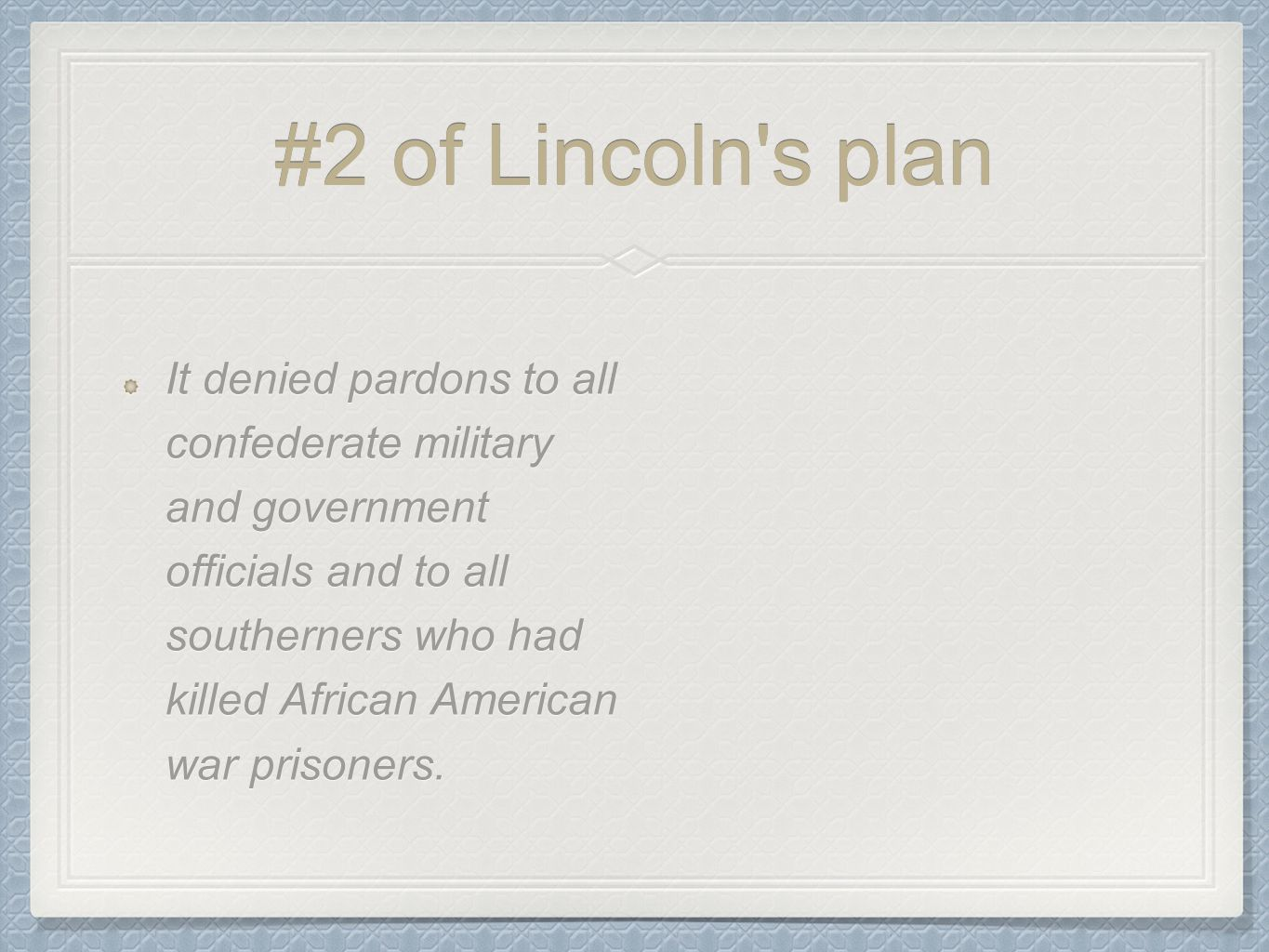 #2 of Lincoln s plan