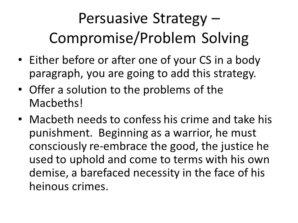Persuasive Strategy – Compromise/Problem Solving