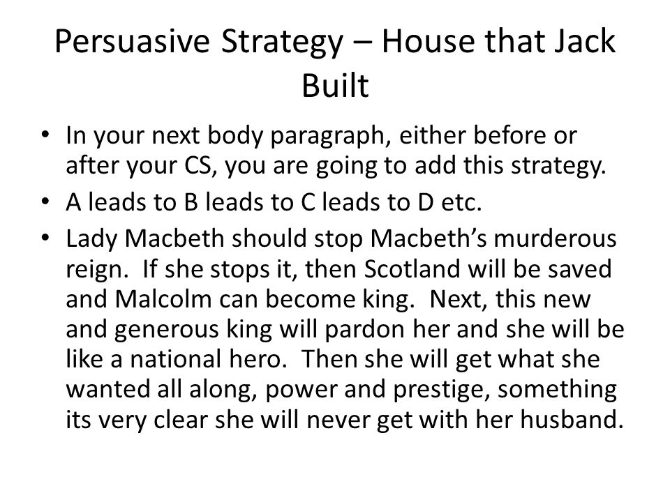 Persuasive Strategy – House that Jack Built