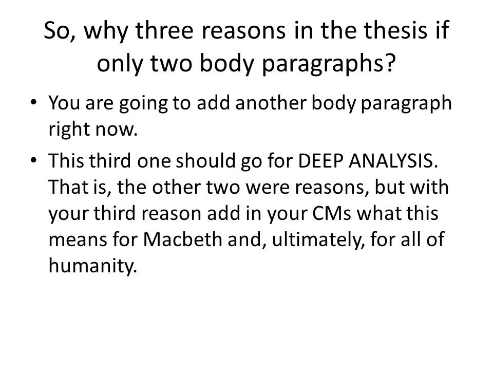 So, why three reasons in the thesis if only two body paragraphs