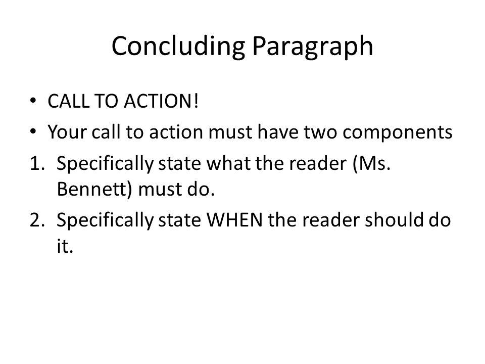 Concluding Paragraph CALL TO ACTION!
