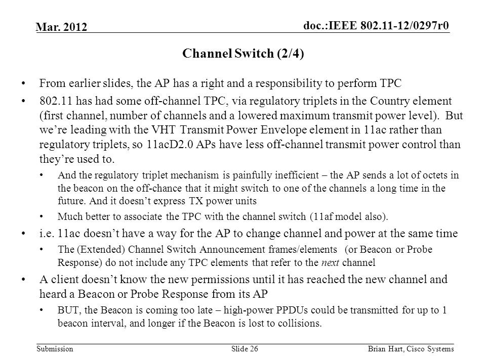 Channel Switch (2/4) From earlier slides, the AP has a right and a responsibility to perform TPC.
