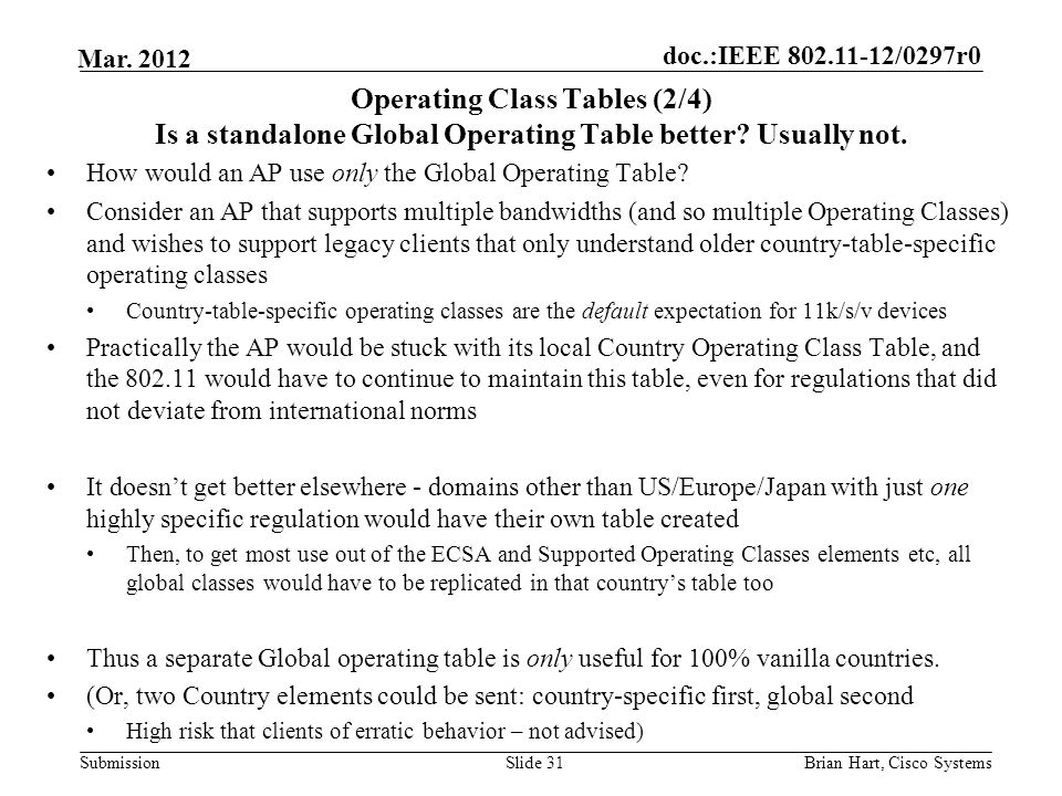 Operating Class Tables (2/4) Is a standalone Global Operating Table better Usually not.