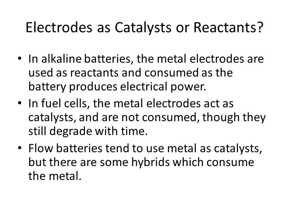 Electrodes as Catalysts or Reactants