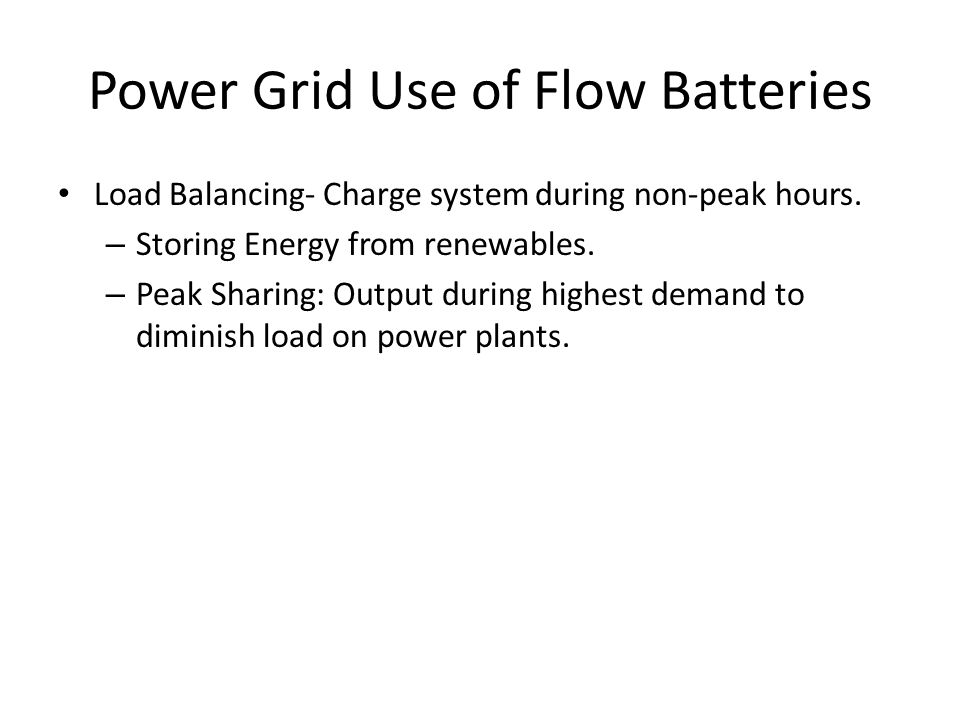 Power Grid Use of Flow Batteries