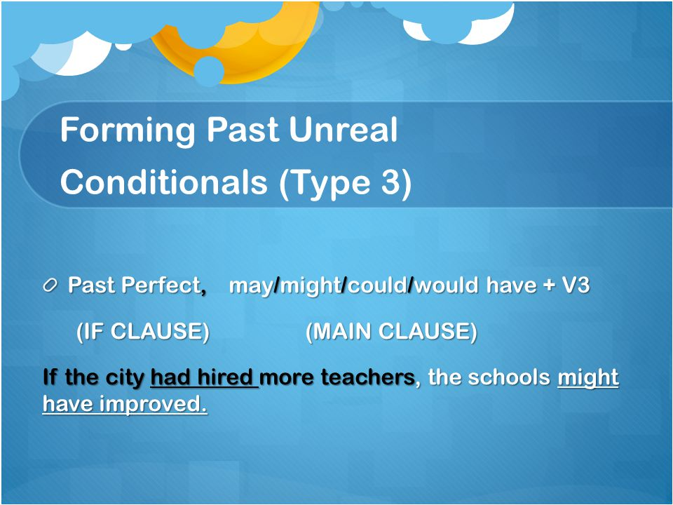 Forming Past Unreal Conditionals (Type 3)