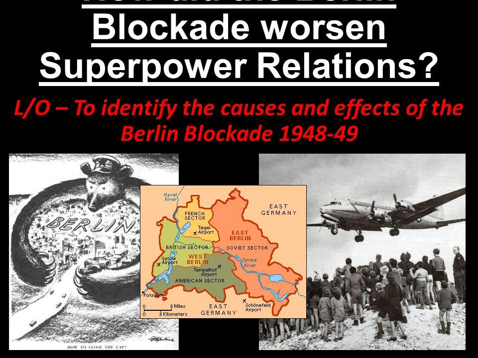 How did the Berlin Blockade worsen Superpower Relations