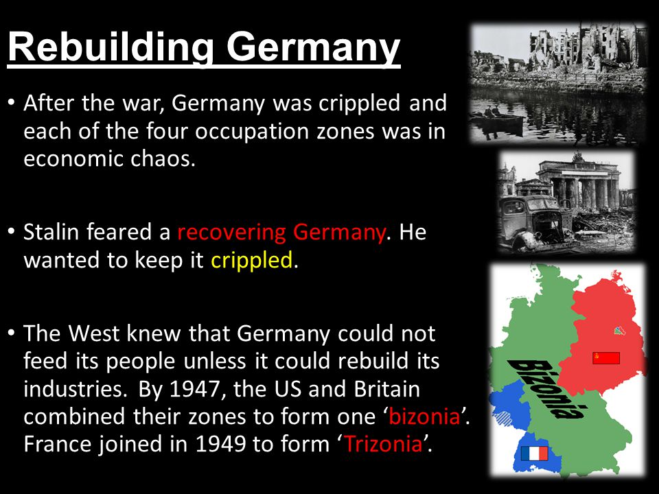 Rebuilding Germany After the war, Germany was crippled and each of the four occupation zones was in economic chaos.