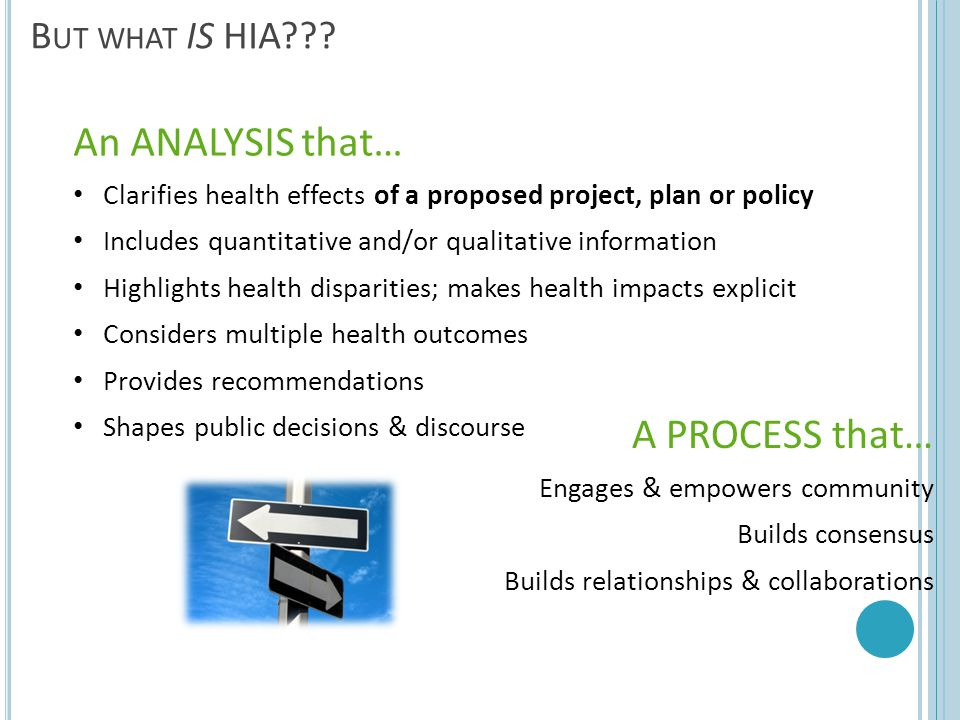 An ANALYSIS that… A PROCESS that… But what IS HIA