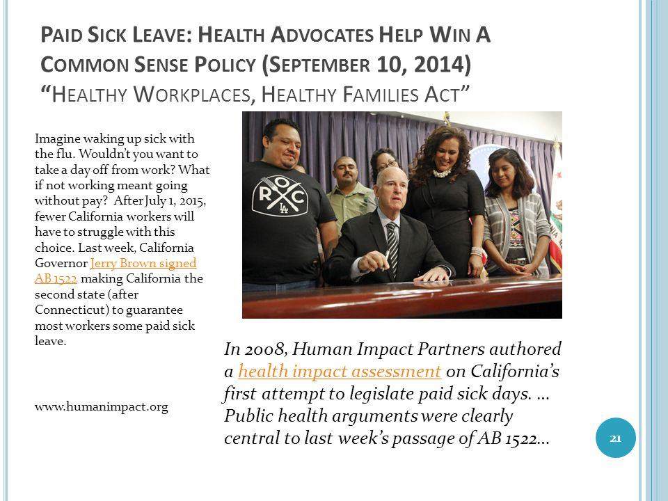 Paid Sick Leave: Health Advocates Help Win A Common Sense Policy (September 10, 2014) Healthy Workplaces, Healthy Families Act