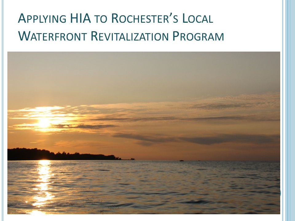 Applying HIA to Rochester's Local Waterfront Revitalization Program