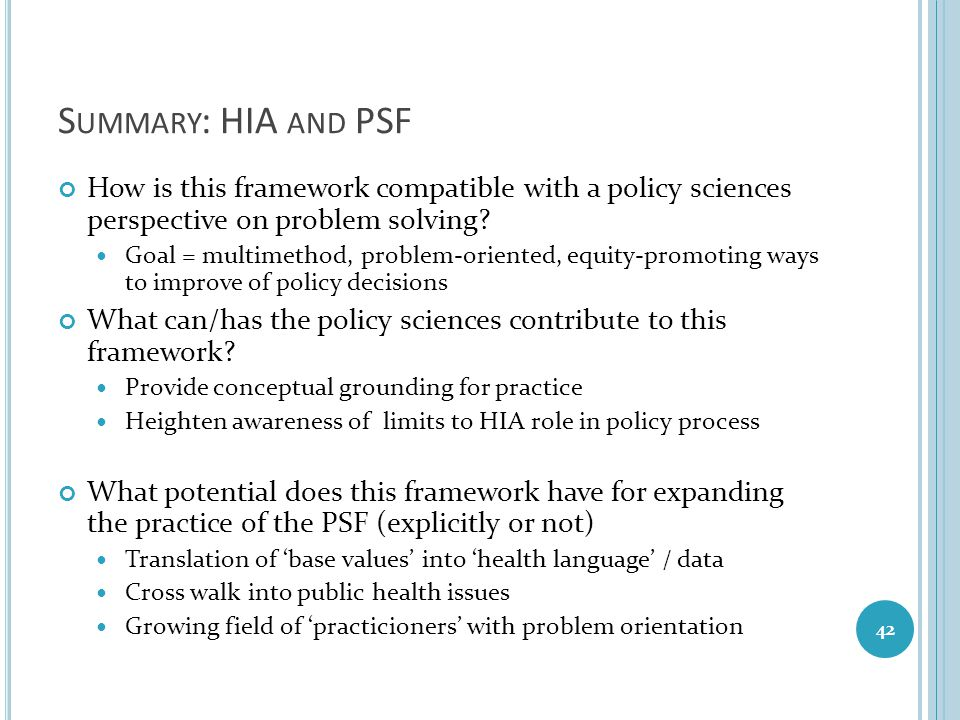 Summary: HIA and PSF How is this framework compatible with a policy sciences perspective on problem solving