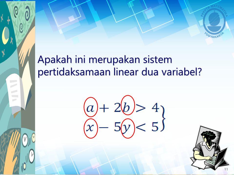 Apakah ini merupakan sistem pertidaksamaan linear dua variabel