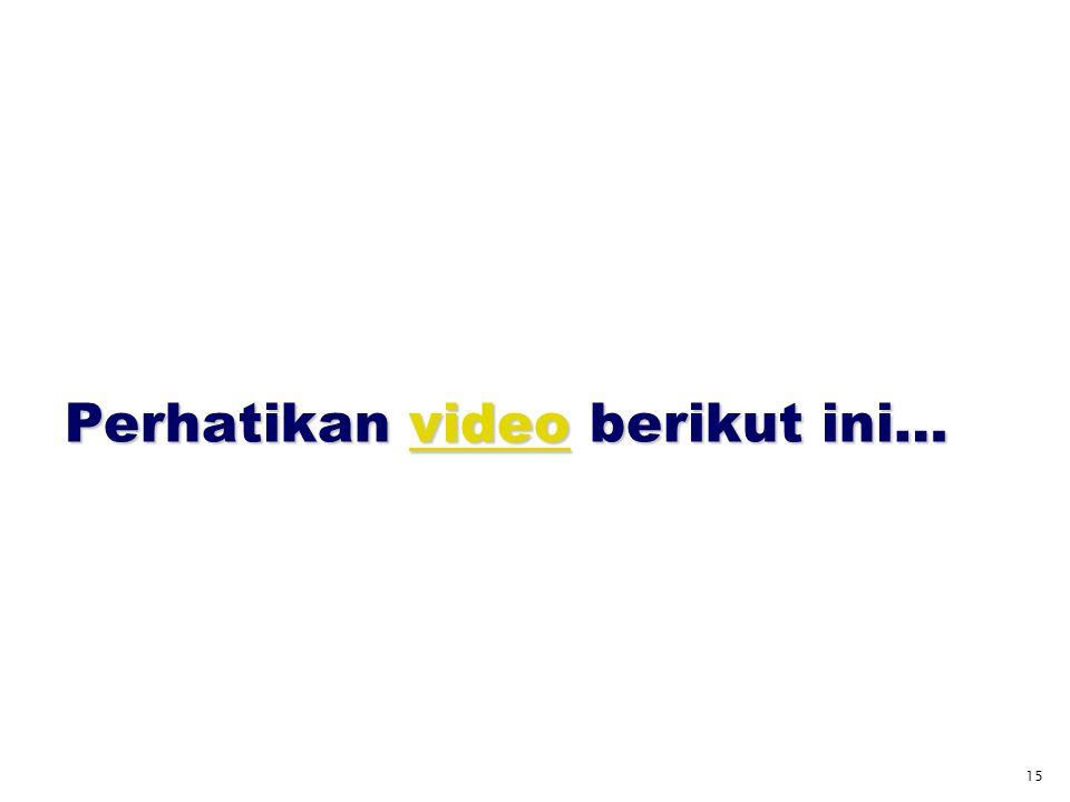 Perhatikan video berikut ini…
