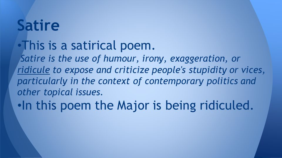 Satire This is a satirical poem.