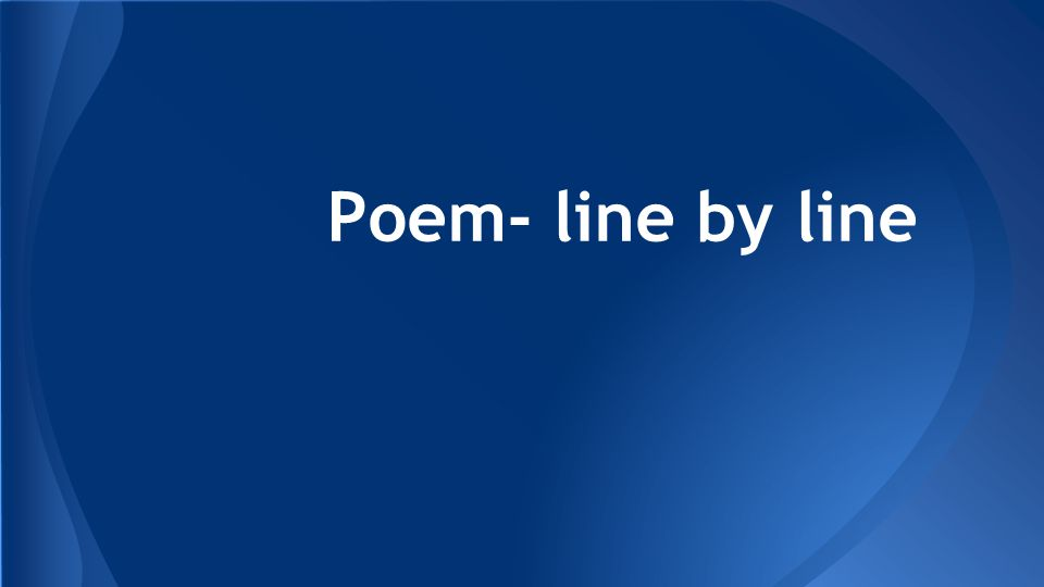 Poem- line by line
