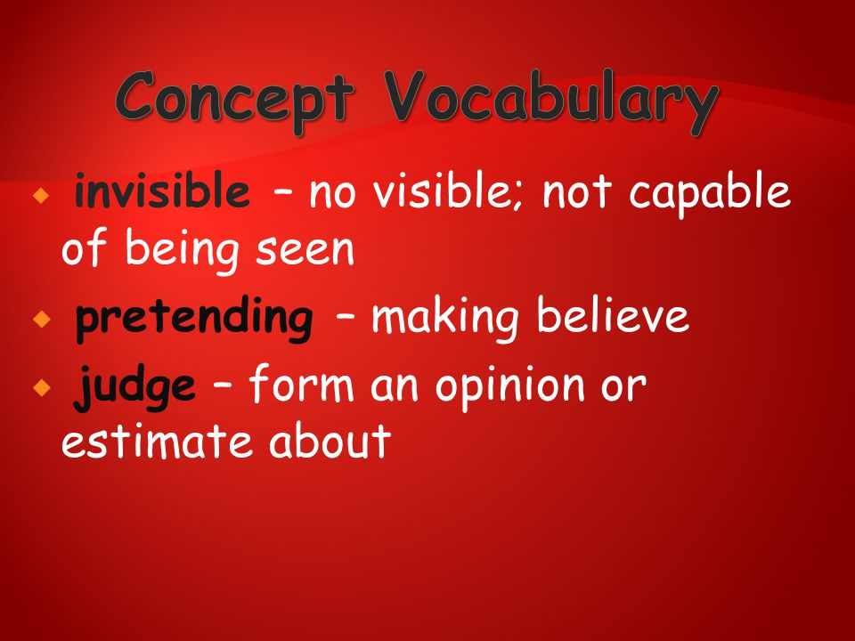 Concept Vocabulary pretending – making believe