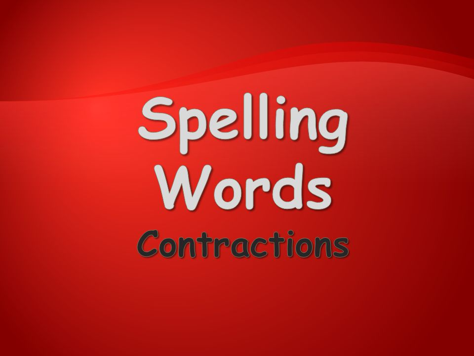 Spelling Words Contractions