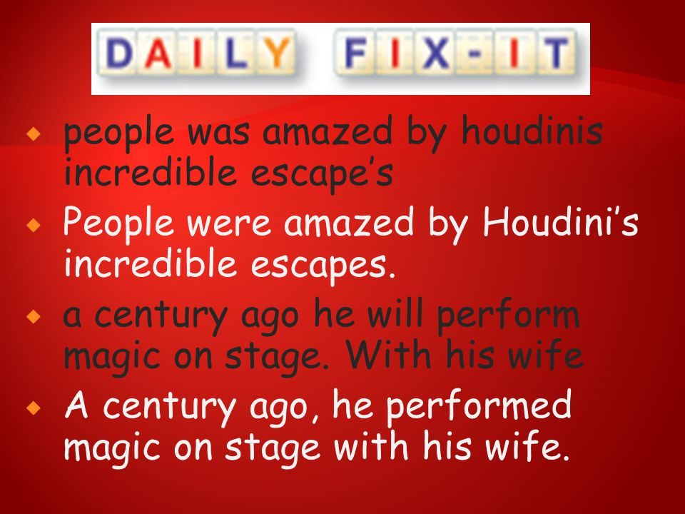 people was amazed by houdinis incredible escape's