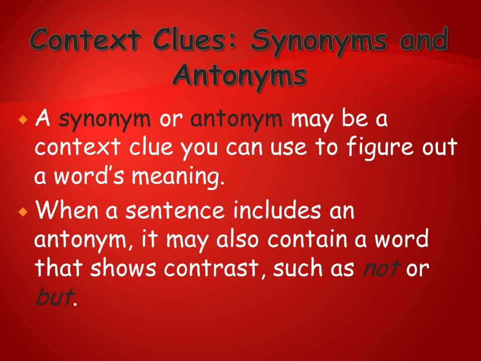 Context Clues: Synonyms and Antonyms