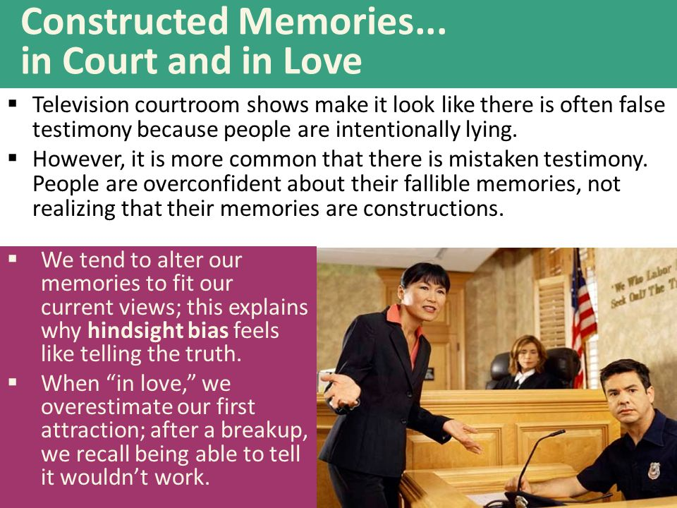 Constructed Memories... in Court and in Love
