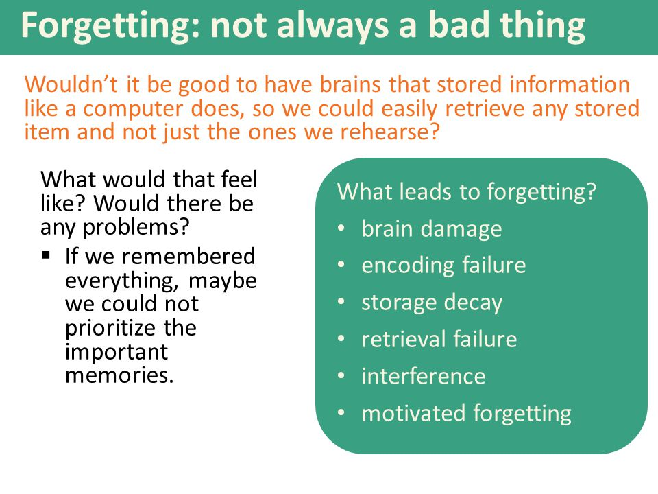 Forgetting: not always a bad thing