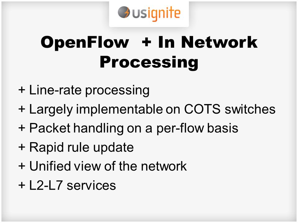 OpenFlow + In Network Processing