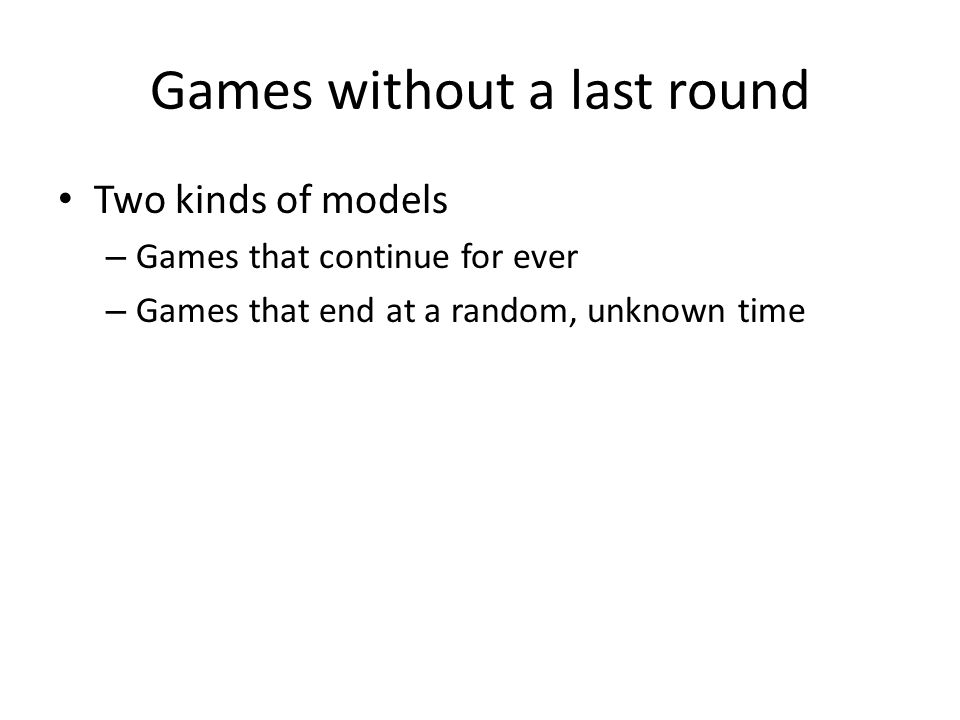 Games without a last round