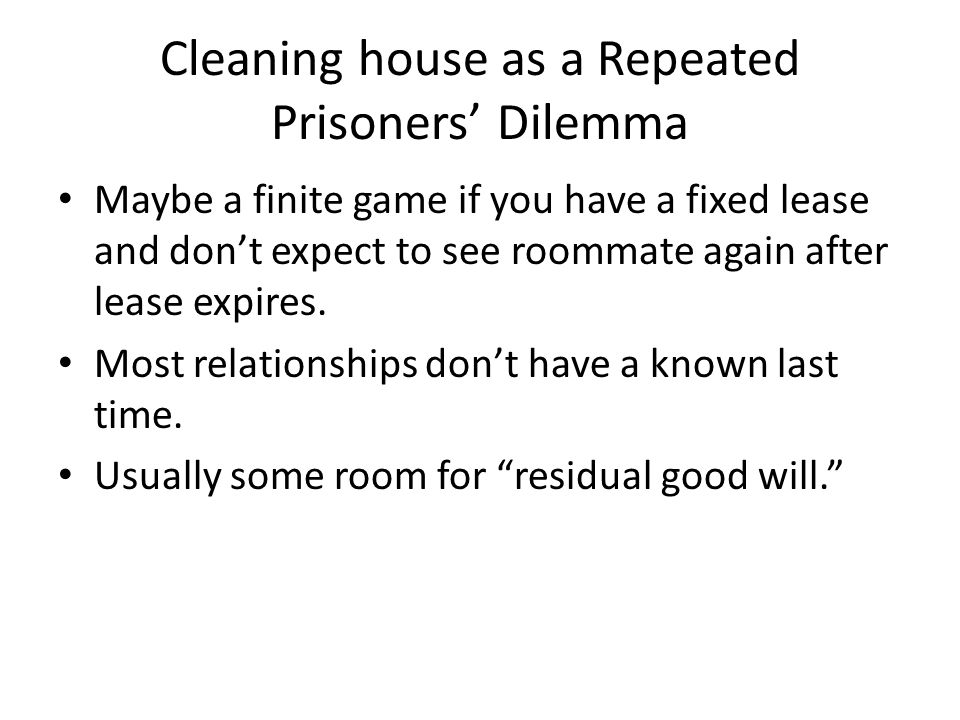 Cleaning house as a Repeated Prisoners' Dilemma