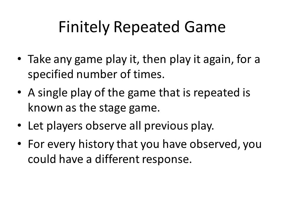 Finitely Repeated Game