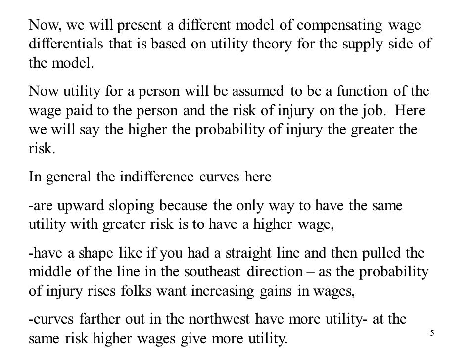 Now, we will present a different model of compensating wage differentials that is based on utility theory for the supply side of the model.