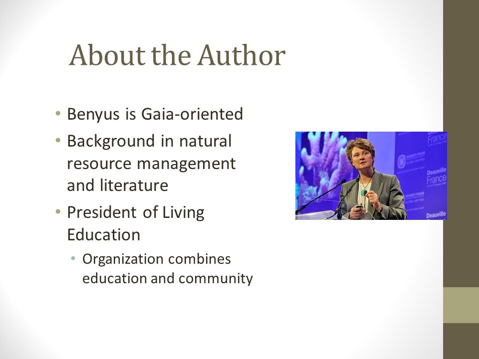 About the Author Benyus is Gaia-oriented