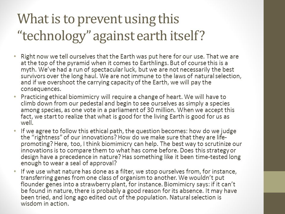 What is to prevent using this technology against earth itself