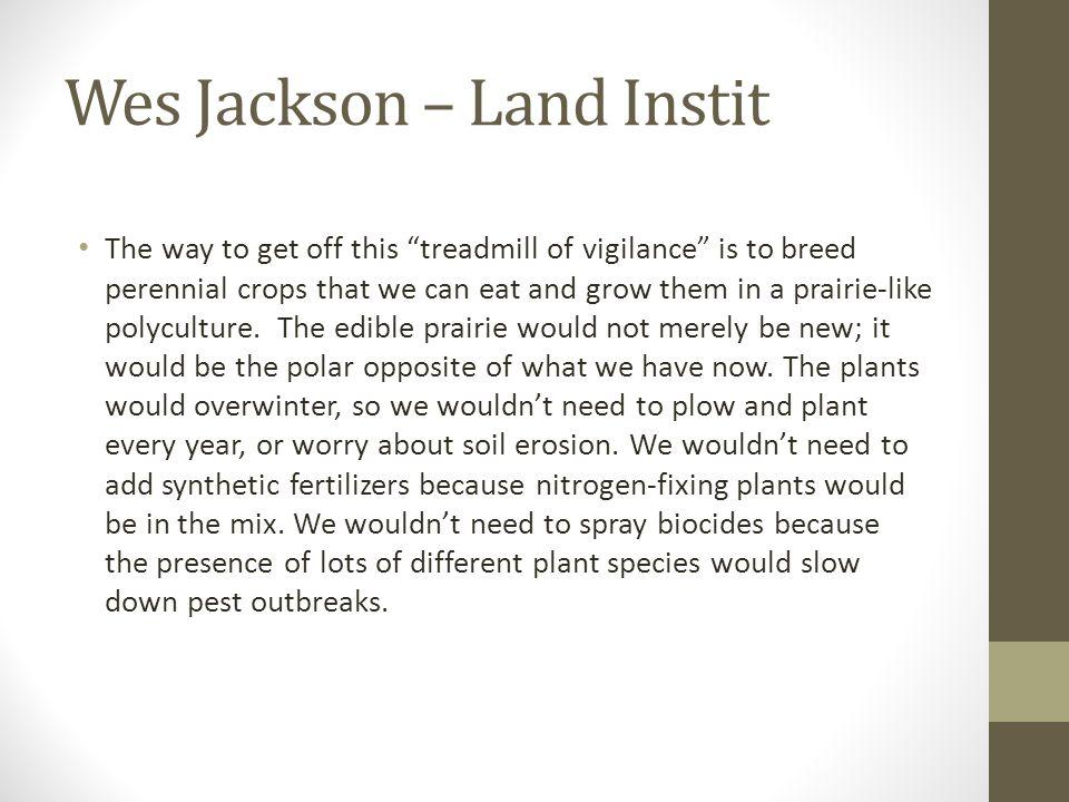 Wes Jackson – Land Instit