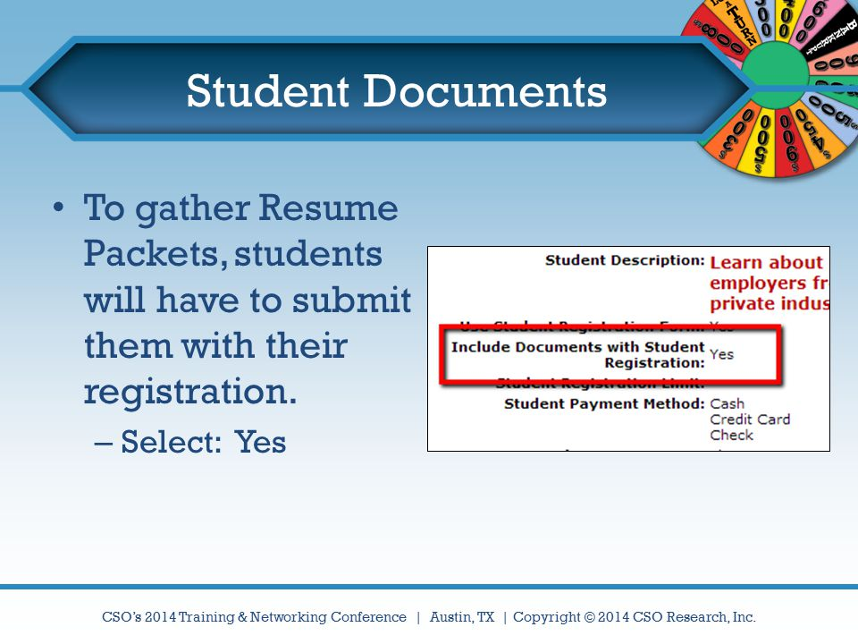 Student Documents To gather Resume Packets, students will have to submit them with their registration.
