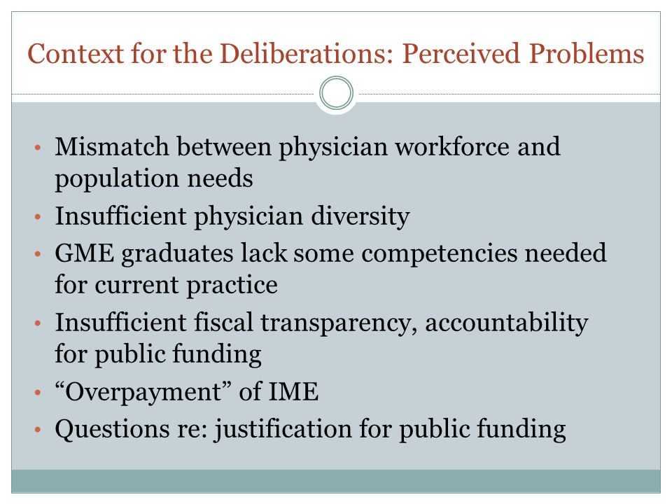Context for the Deliberations: Perceived Problems