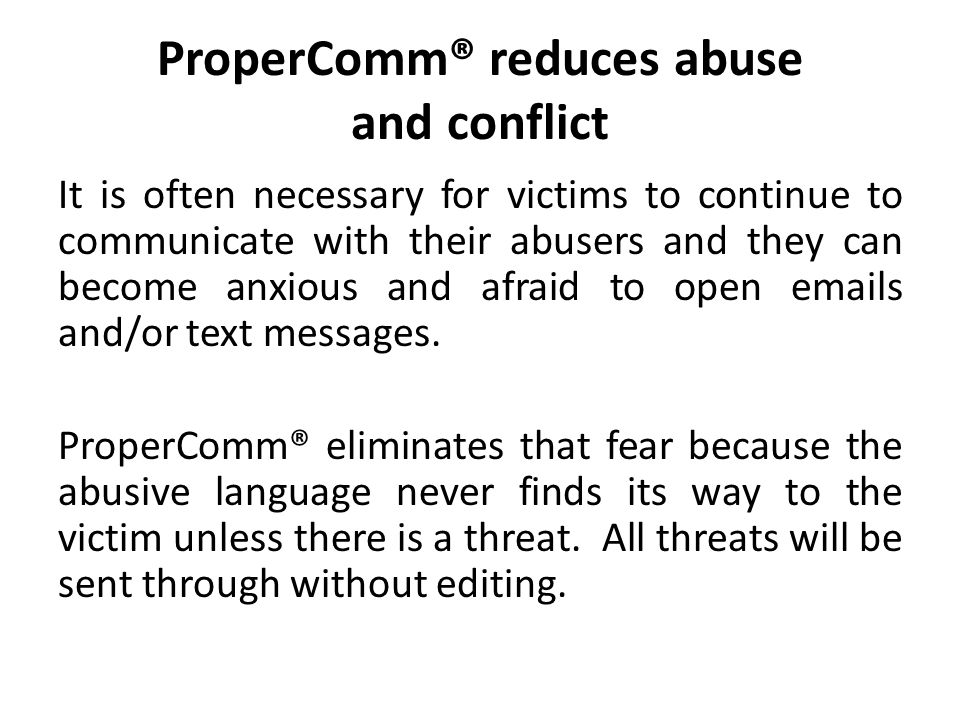 ProperComm® reduces abuse and conflict