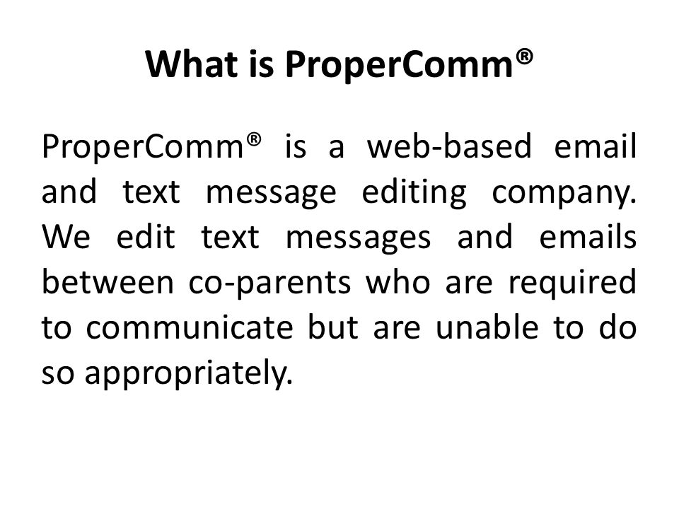 What is ProperComm®