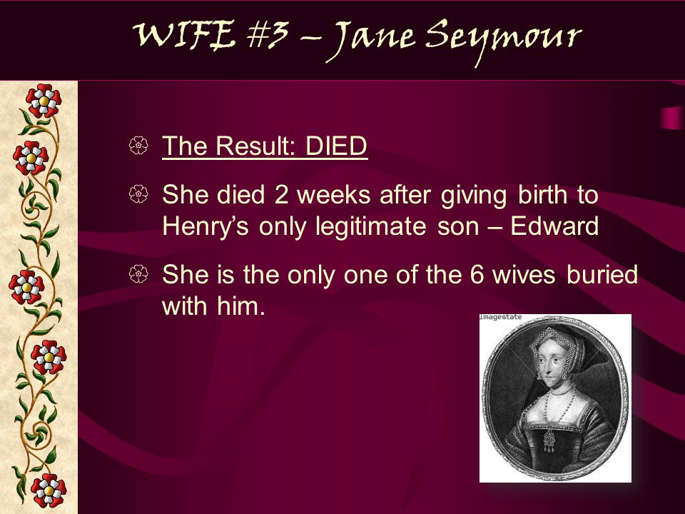 WIFE #3 – Jane Seymour The Result: DIED
