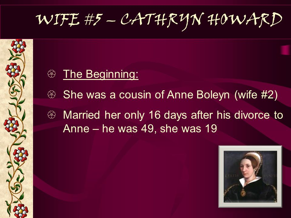WIFE #5 – CATHRYN HOWARD The Beginning: