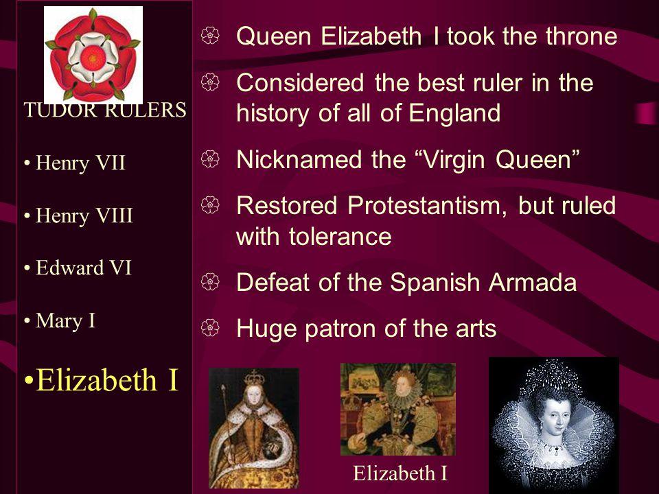 Elizabeth I Queen Elizabeth I took the throne