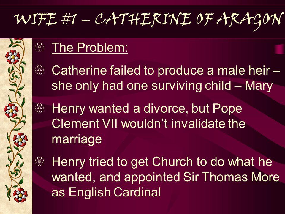 WIFE #1 – CATHERINE OF ARAGON