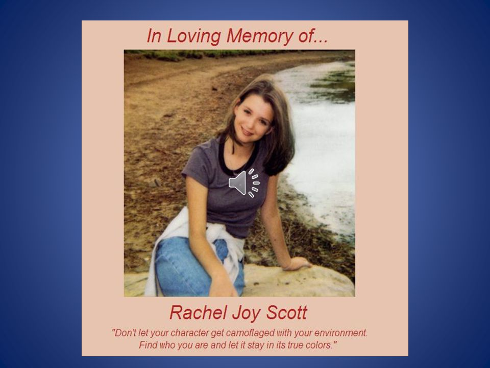 Rachel Joy Scott was the first person killed at Columbine High School