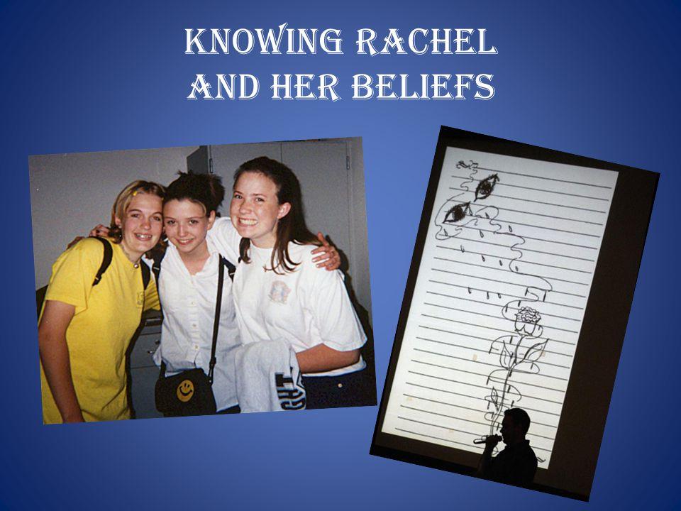 Knowing Rachel and her Beliefs