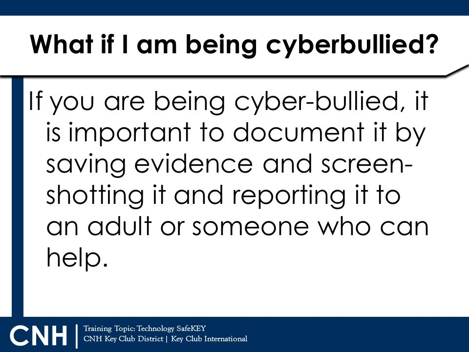What if I am being cyberbullied