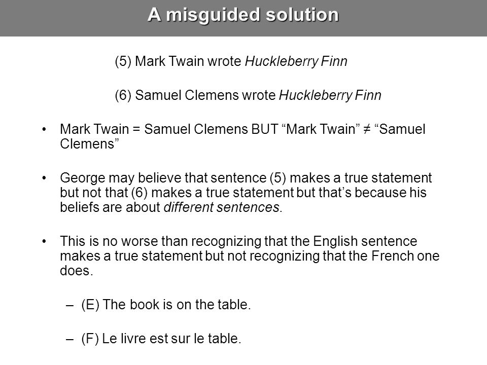 A misguided solution (5) Mark Twain wrote Huckleberry Finn
